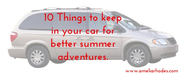 10 things to keep in your car for better summer adventures. Black Bedroom Furniture Sets. Home Design Ideas