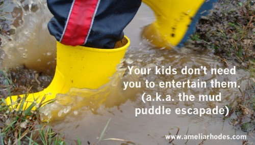 Your kids don't need you to entertain them (a.k.a. the mud puddle escapade)