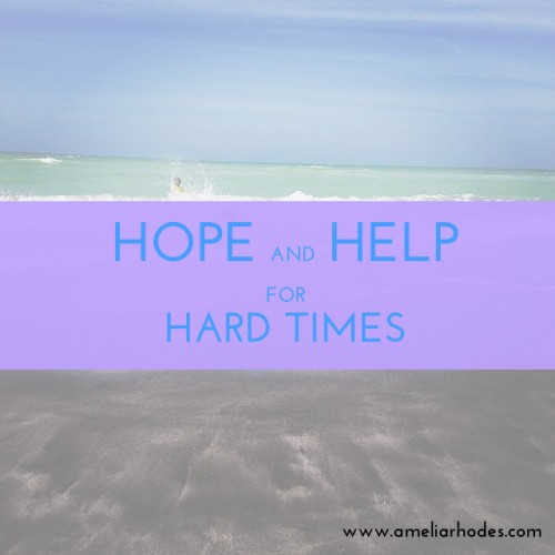 Hope and Help for Hard Times
