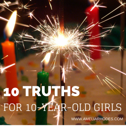 10 Truths I Want My 10-Year-Old Daughter to Know