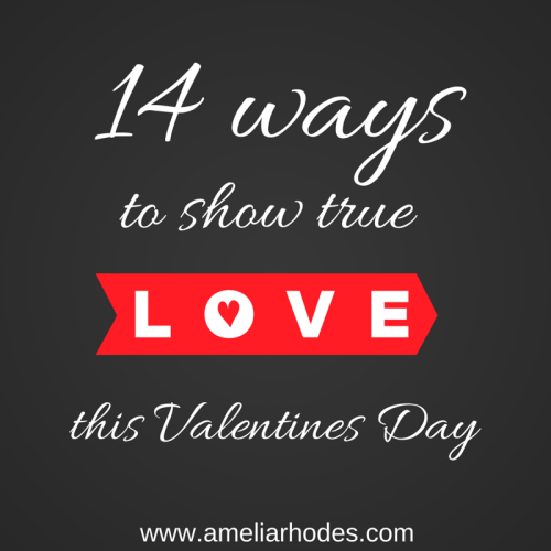 14 Ways to Show True Love This Valentine's Day