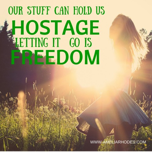 Our stuff can hold us hostage.Letting it go is freeing.