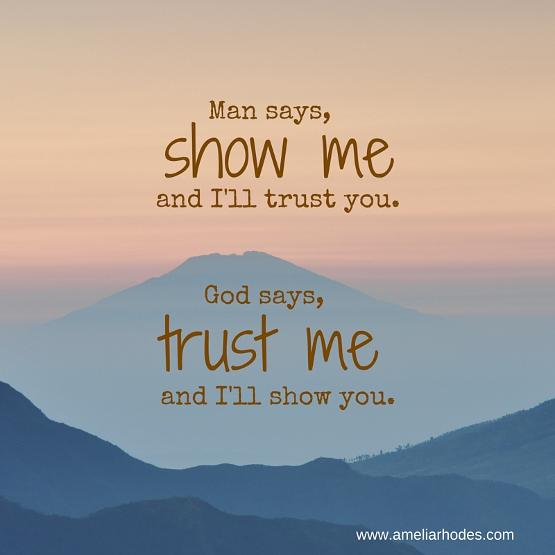 Man says _Show me and I'll trust You._sunshineGod says, _Trust me and I'll Show You._