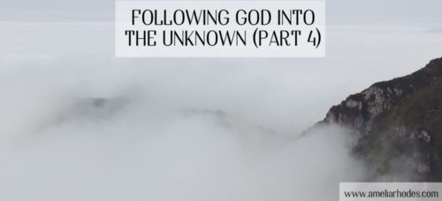Following God Into the Unknown (Part 4)