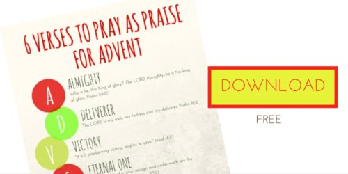 6 Verses to Pray Using A.D.V.E.N.T {Printable}