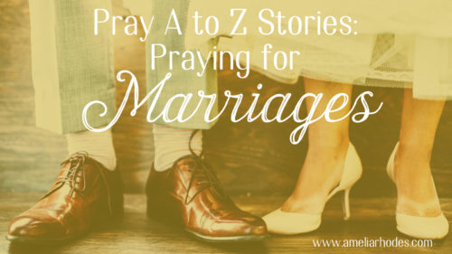 From Fixer to Prayer: Pray A to Z Stories, Marriages