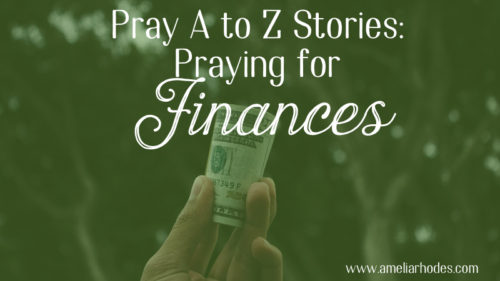 Praying for your Finances: Pray A to Z Stories