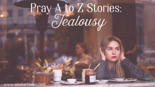 Pray A to Z Stories: Jealousy