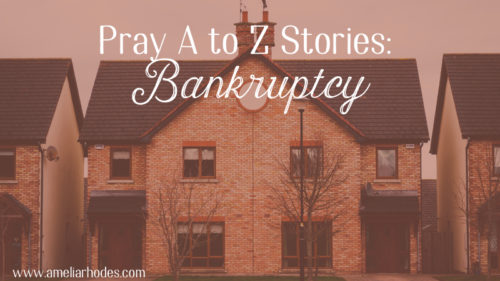 Pray A to Z Stories: Bankruptcy