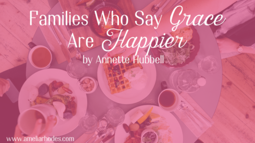 Ten Reasons Why Families Who Say Grace Are Happier {giveaway}