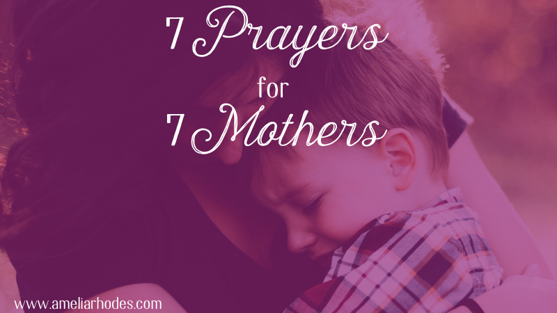 7 prayers for 7 mothers