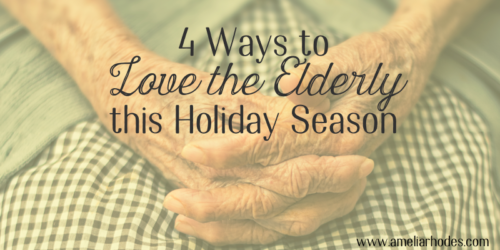 4 Practical Ways to Love the Elderly This Holiday