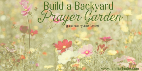 How to Build a Backyard Prayer Garden