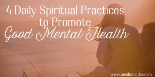 4 Daily Spiritual Practices to Promote Good Mental Health