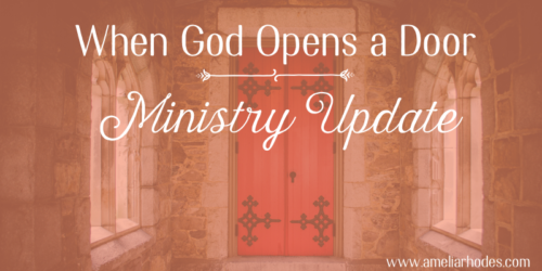When God Opens a Door {Ministry Update}